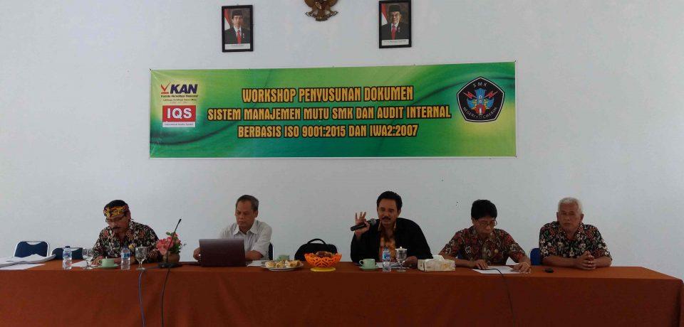 Workshop Penyusunan Dokumen Sistem Manajemen Mutu SMK Dan Audit Internal Berbasis ISO 9001 : 2015 Dan IWA2 : 2007
