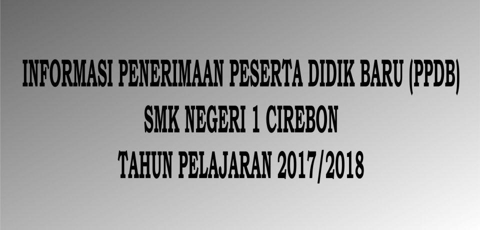 INFORMASI  PENERIMAAN PESERTA DIDIK BARU (PPDB) TAHUN PELAJARAN 2017/2018